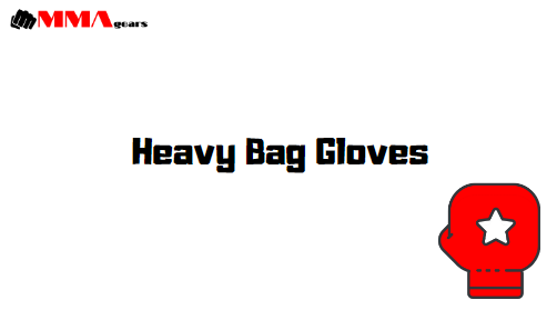 10 Best Heavy Bag Gloves for Boxing Training in 2020 [Beginner's Guide]